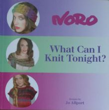 Noro- What Can I Knit Tonight? 30 Designs, One Evening to One Weekend Projects